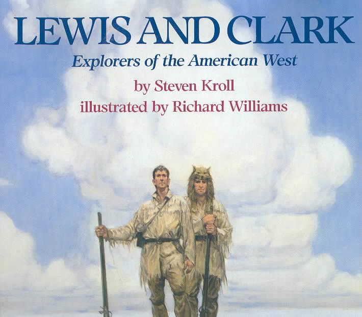 Lewis and Clark By Kroll, Steven/ Williams, Richard (ILT)